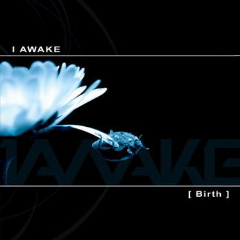 I Awake - Birth