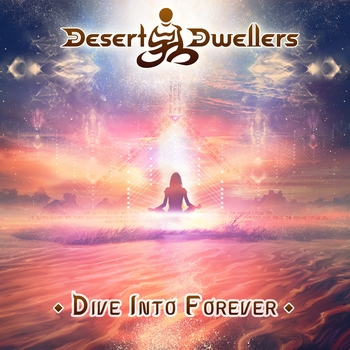 Desert Dwellers - Dive Into Forever