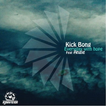 Kick Bong - Everyday With Hope