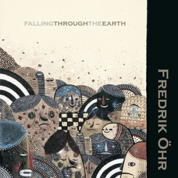 Fredrik Öhr - Falling Through The Earth