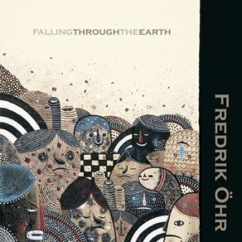 Fredrik Öhr - Falling Through The Earth