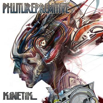 Phutureprimitive - Kinetik