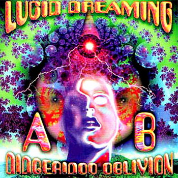 A.B. Didgeridoo Oblivion - Lucid Dreaming
