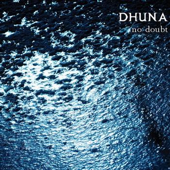 Dhuna - No Doubt