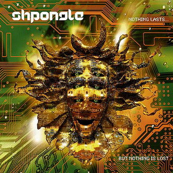Shpongle - Nothing Lasts… But Nothing Is Lost