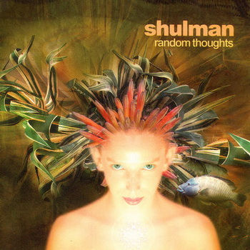 Shulman - Random Thoughts