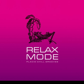 Relax Mode – Placid Chill Grooves