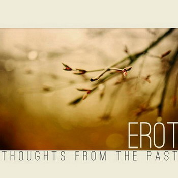 Erot - Thoughts From The Past